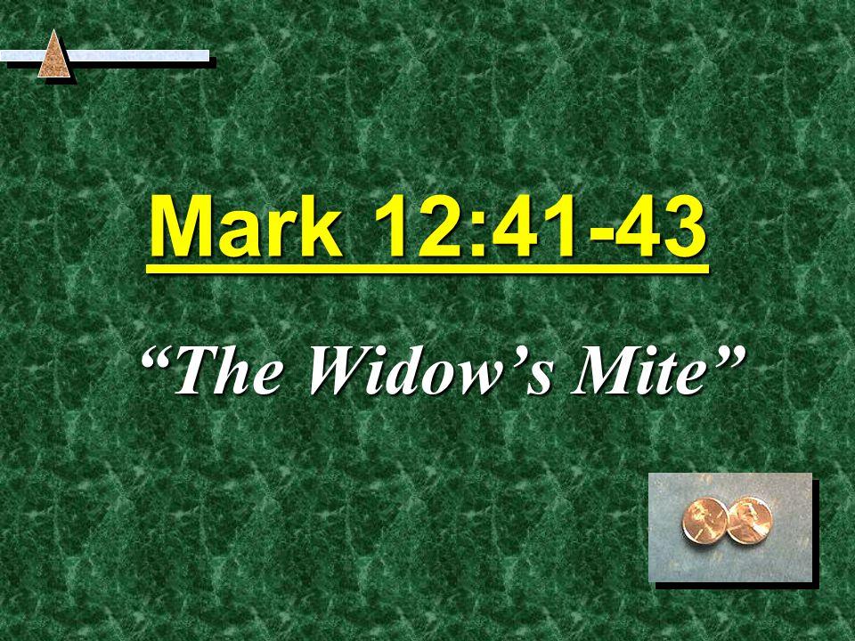 Mark 12:41-43 The Widow's Mite