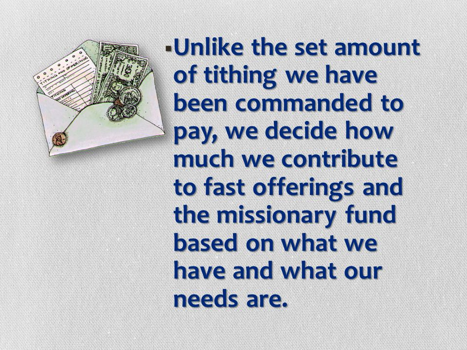  How much has Heavenly Father asked us to pay in fast offerings?  How much does He ask us to pay to the missionary fund?