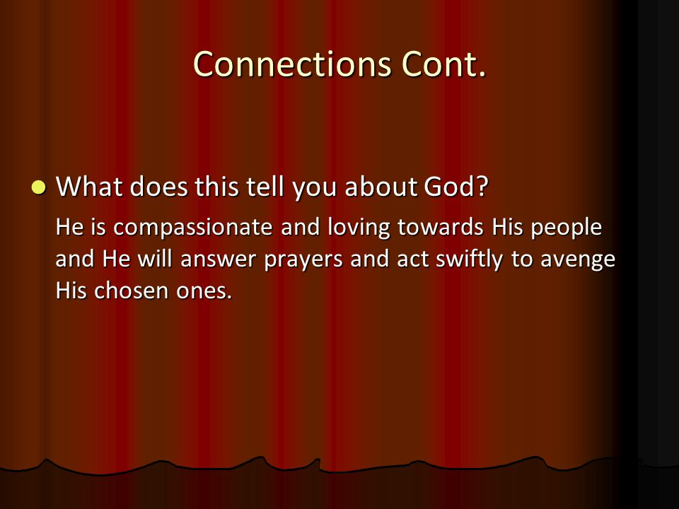 Connections Cont. What does this tell you about God.
