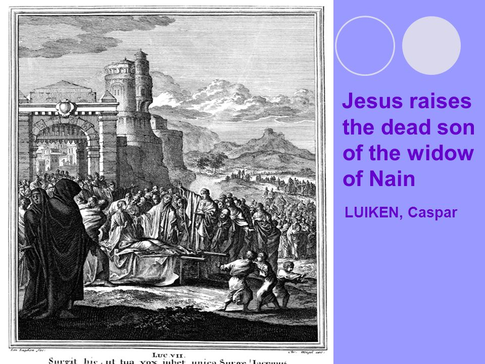 Jesus raises the dead son of the widow of Nain LUIKEN, Caspar