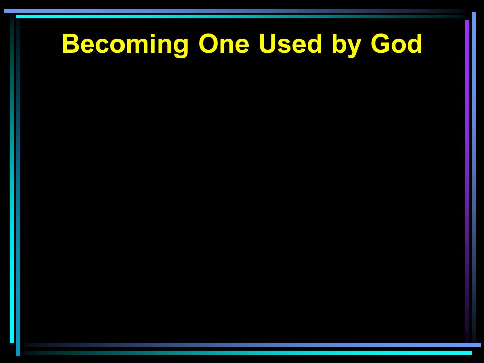 Becoming One Used by God
