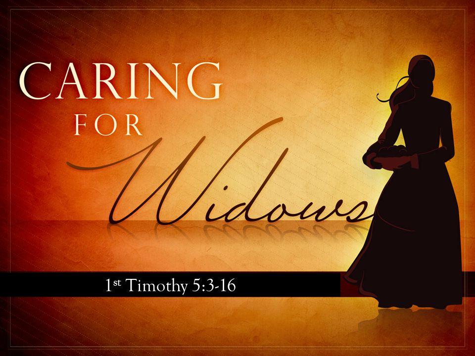 1 st Timothy 5:3-16