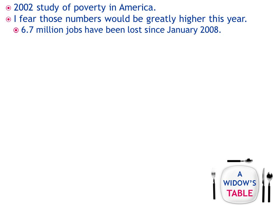 A WIDOW'S TABLE  2002 study of poverty in America.