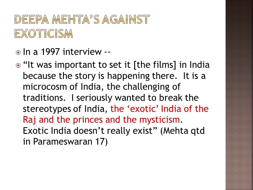  In a 1997 interview --  It was important to set it [the films] in India because the story is happening there.