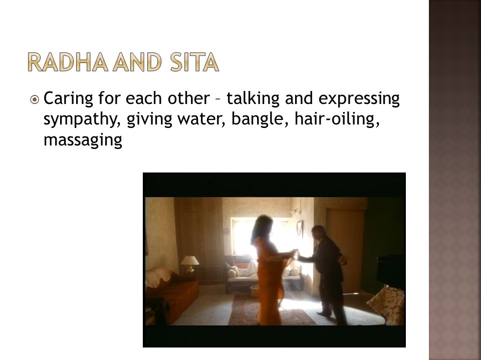  Caring for each other – talking and expressing sympathy, giving water, bangle, hair-oiling, massaging