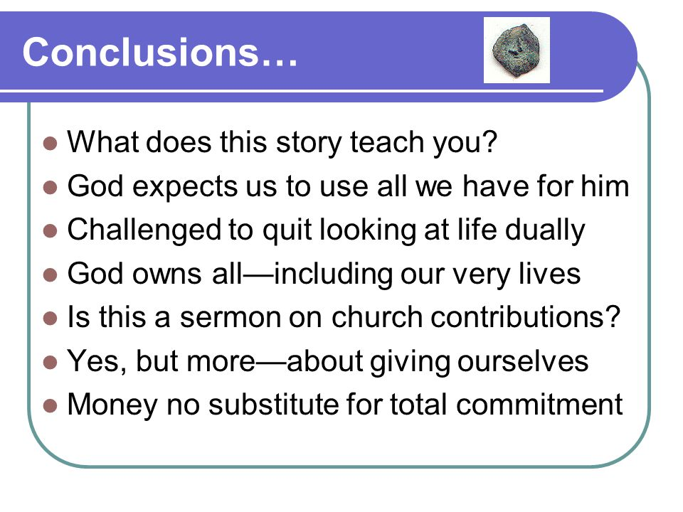 Conclusions… What does this story teach you.