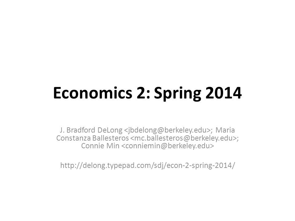 Economics 2: Spring 2014 J.