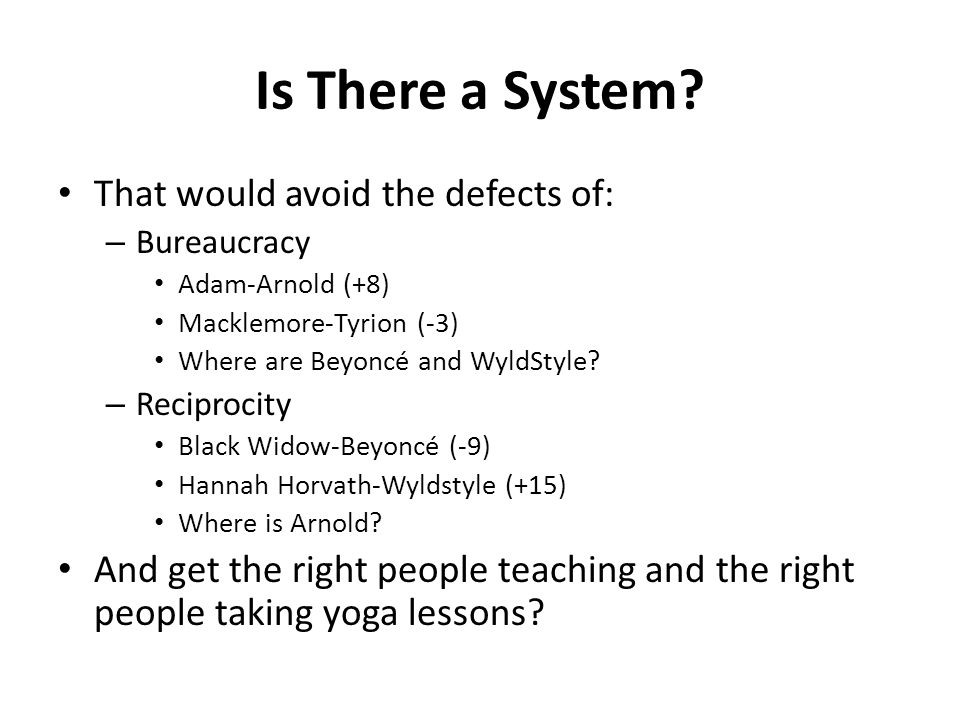 Is There a System.
