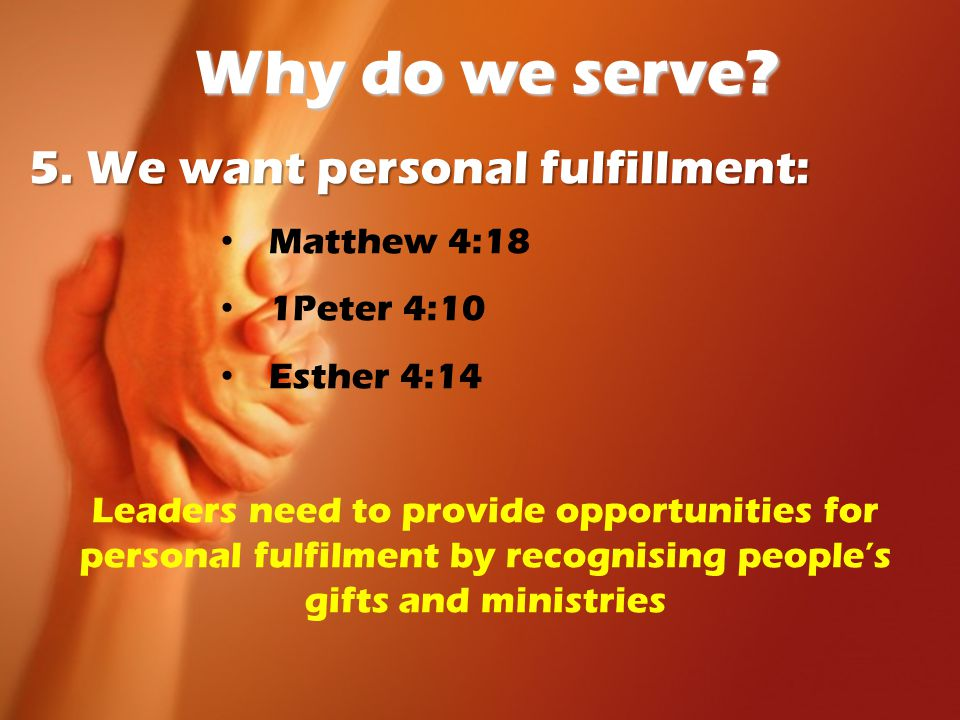 Why do we serve. 5.