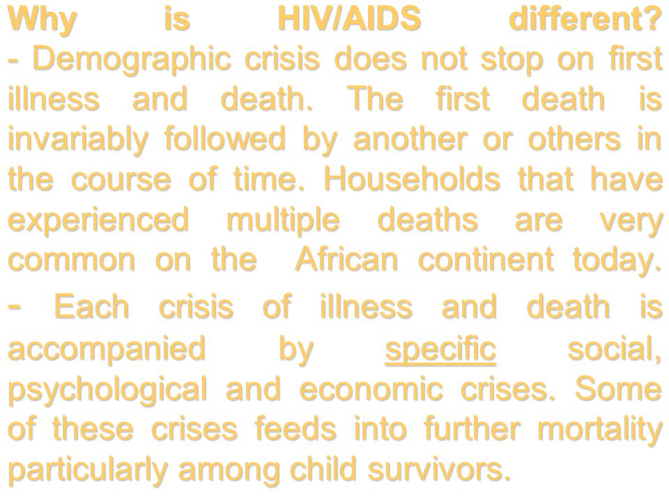 The second crisis is death [for simplicity call it 1 st AIDS death] - This crisis is also accompanied by crises related to assets (disposal, disinheritance), income, expenditure, labour, nutrition, social claims and expectation, disinvestment in [future] human capital.