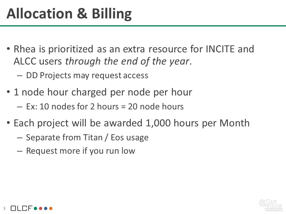 3 Allocation & Billing Rhea is prioritized as an extra resource for INCITE and ALCC users through the end of the year.