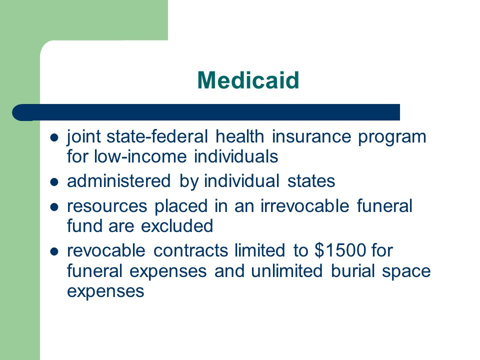 Medicaid joint state-federal health insurance program for low-income individuals administered by individual states resources placed in an irrevocable