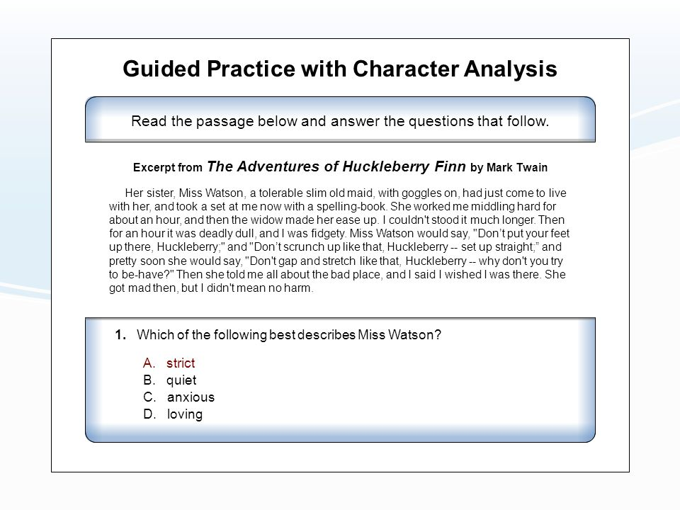 Guided Practice with Character Analysis Read the passage below and answer the questions that follow.