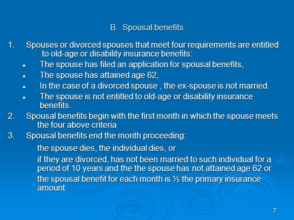 7 B. Spousal benefits 1.