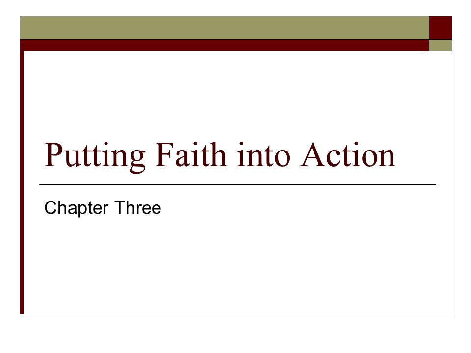 Putting Faith into Action Chapter Three