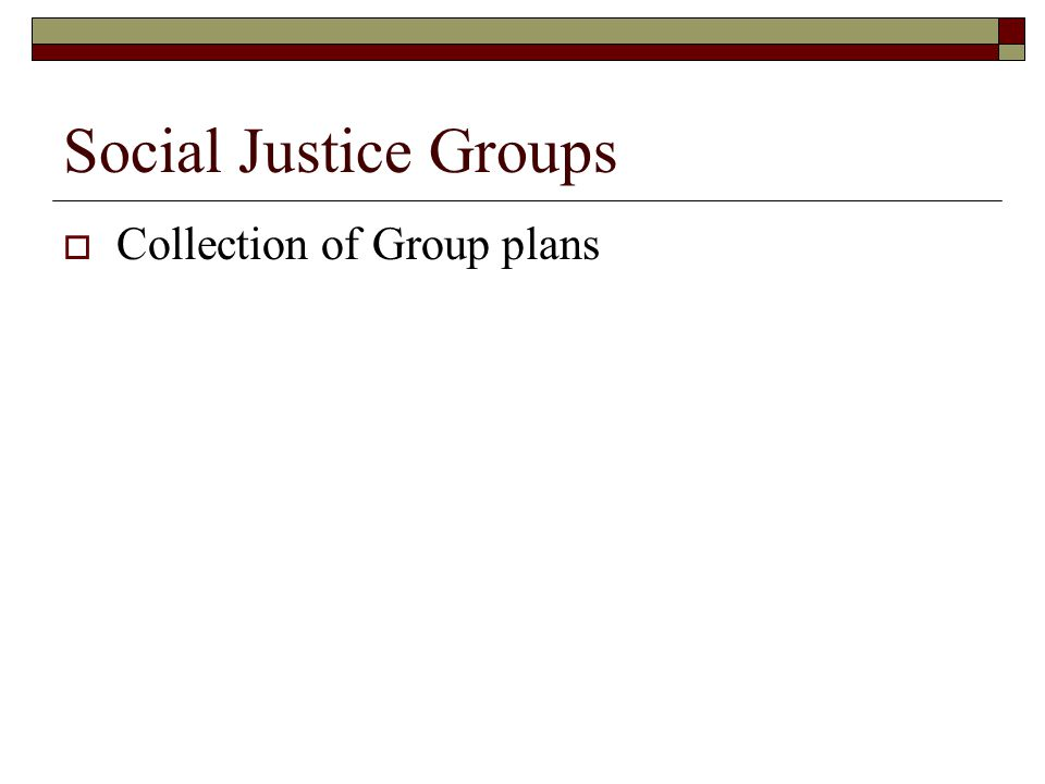 Social Justice Groups  Collection of Group plans
