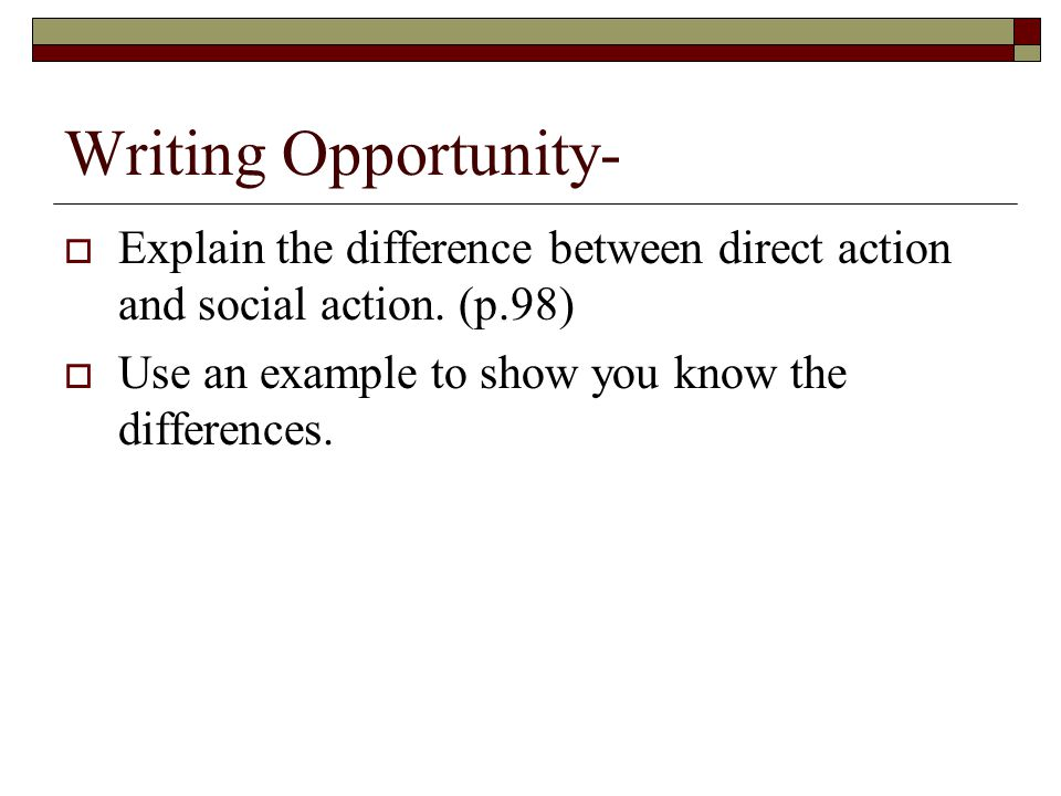 Writing Opportunity-  Explain the difference between direct action and social action.