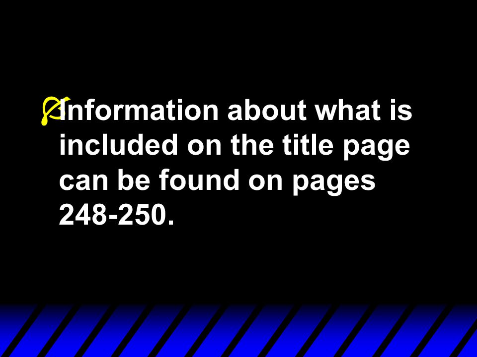 Í Information about what is included on the title page can be found on pages 248-250.