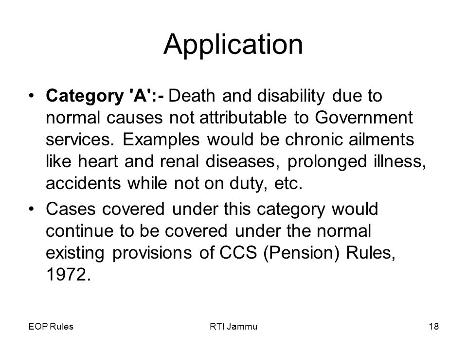 EOP RulesRTI Jammu18 Application Category A :- Death and disability due to normal causes not attributable to Government services.