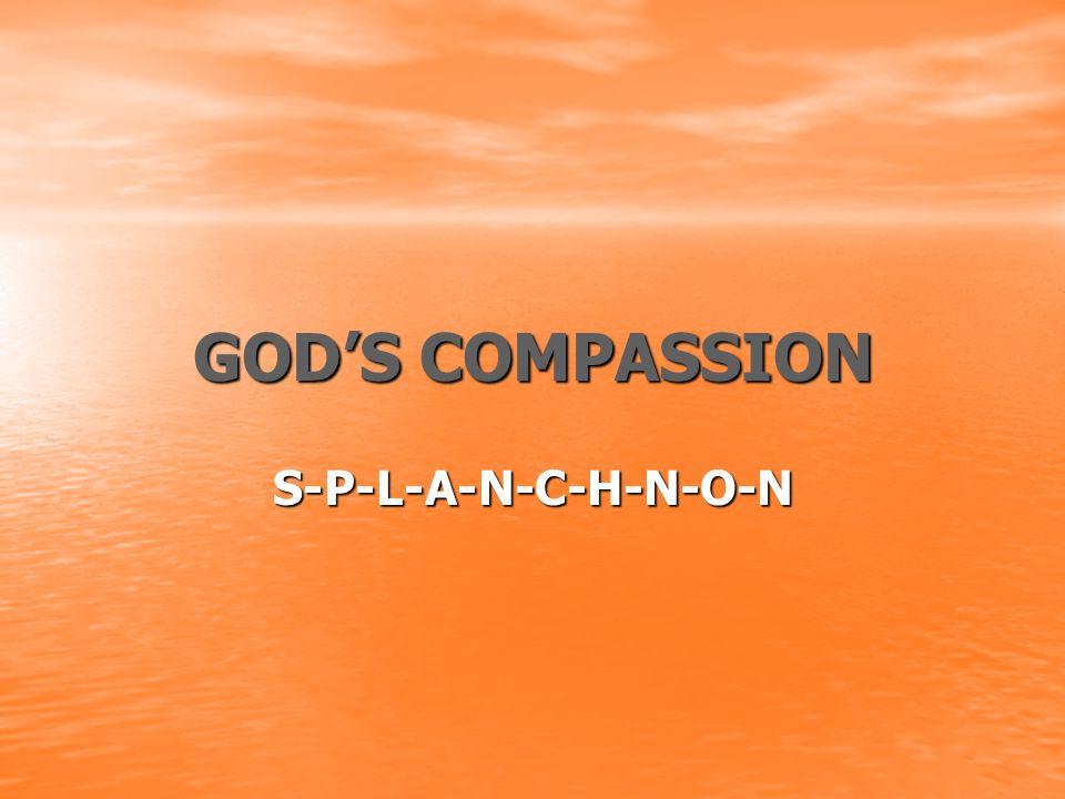 GOD'S COMPASSION S-P-L-A-N-C-H-N-O-N