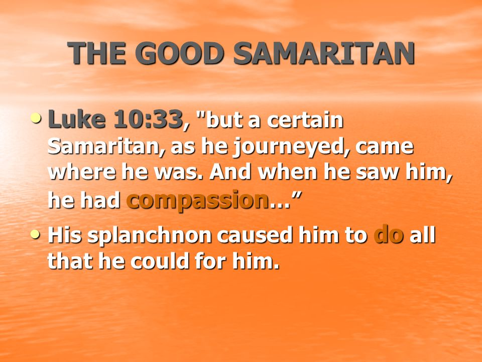 THE GOOD SAMARITAN Luke 10:33,