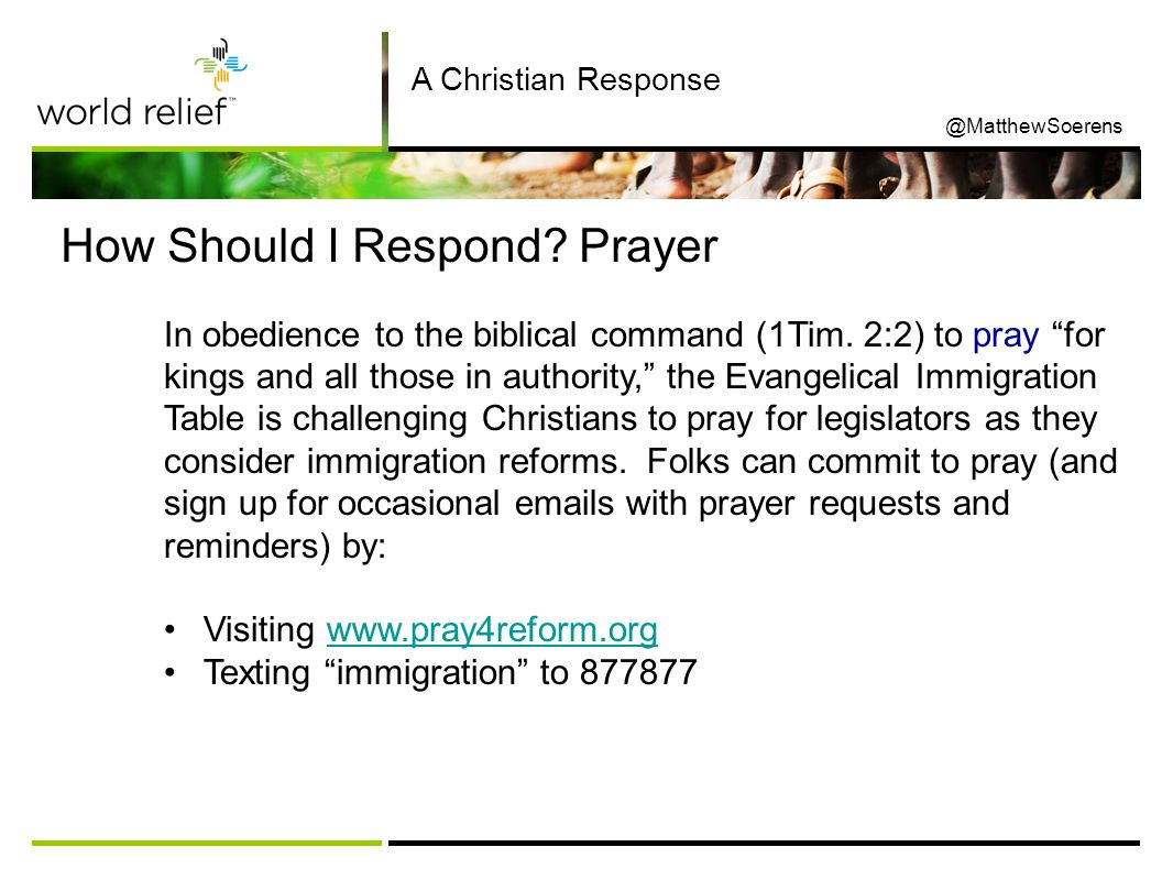 How Should I Respond. Prayer In obedience to the biblical command (1Tim.