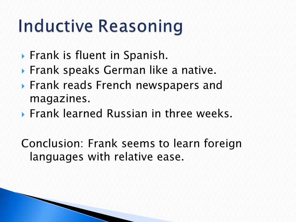  Frank is fluent in Spanish.  Frank speaks German like a native.  Frank reads French newspapers and magazines.  Frank learned Russian in three wee
