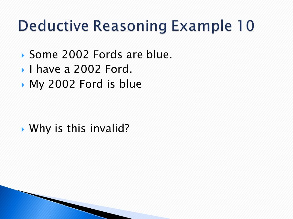 Some 2002 Fords are blue.  I have a 2002 Ford.  My 2002 Ford is blue  Why is this invalid?