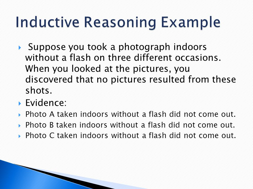  Suppose you took a photograph indoors without a flash on three different occasions. When you looked at the pictures, you discovered that no pictures