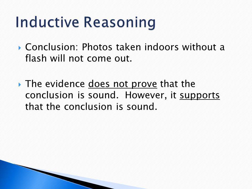  The evidence does not prove that the conclusion is sound. However, it supports that the conclusion is sound.