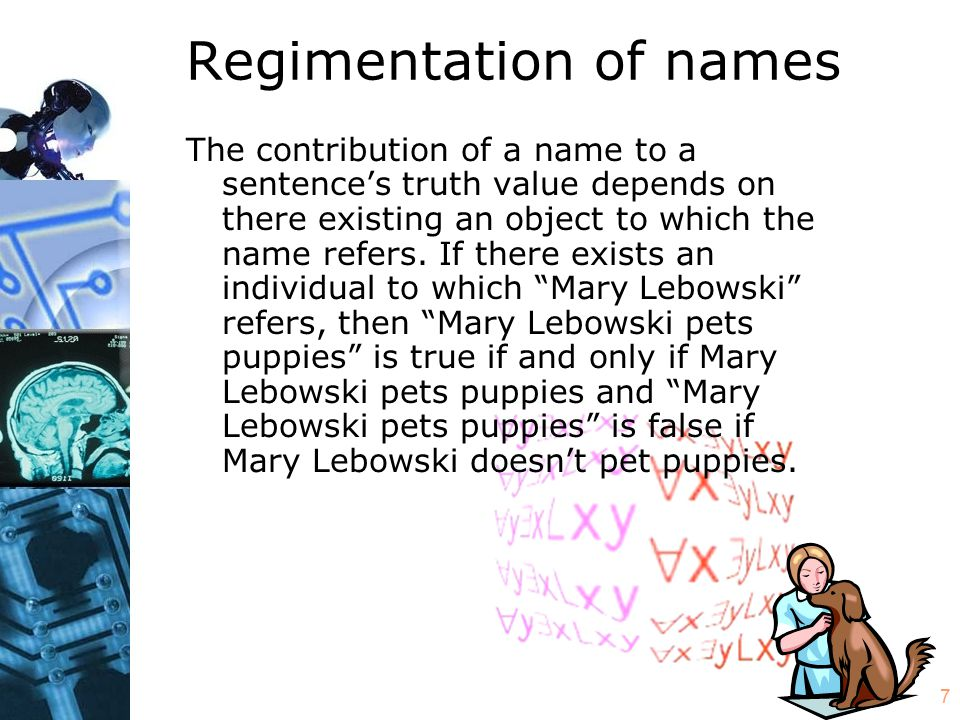 8 Regimentation of names A so-called name that refers to no existing object has nothing to contribute to its embedding sentence.