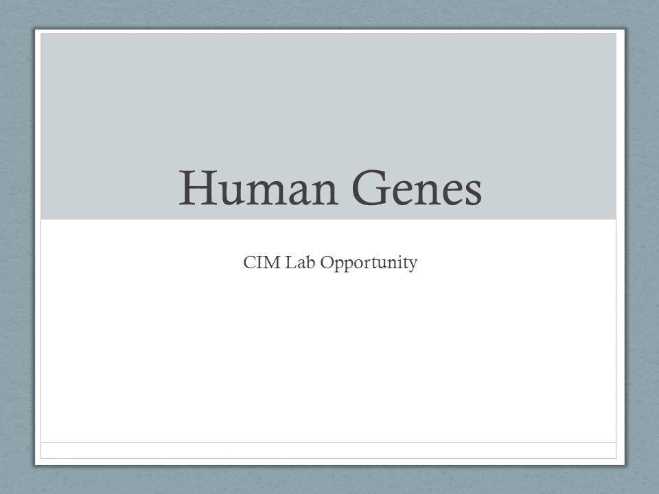 Human Genes CIM Lab Opportunity