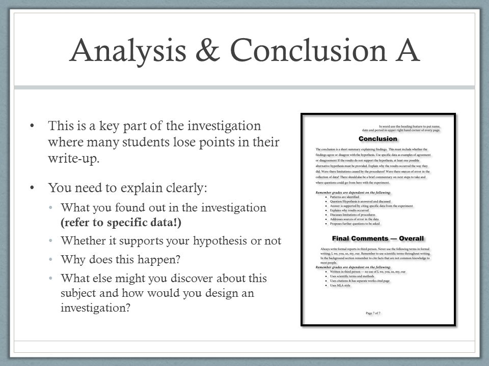 Analysis & Conclusion A This is a key part of the investigation where many students lose points in their write-up.