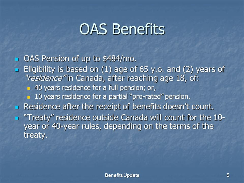 Benefits Update5 OAS Benefits OAS Pension of up to $484/mo.