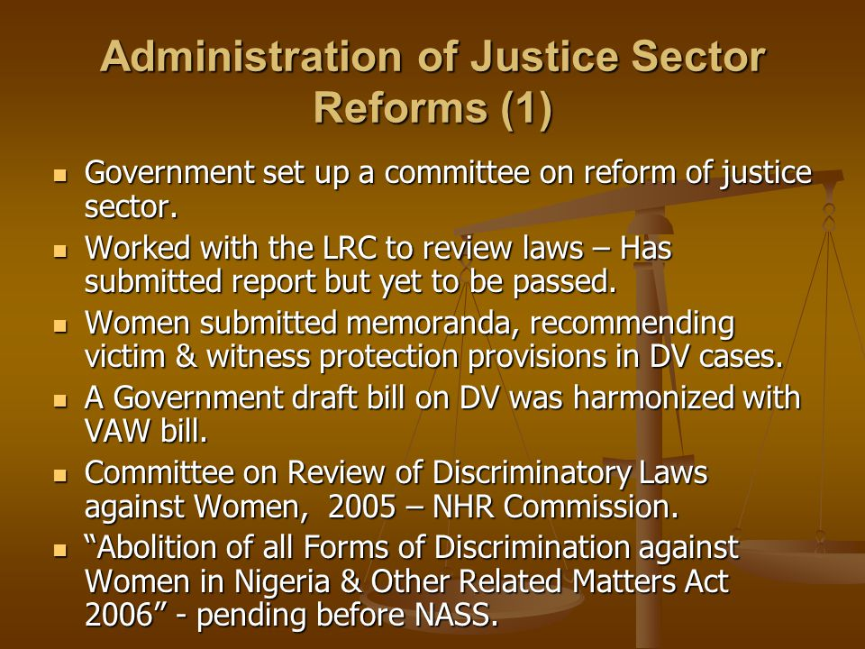 Administration of Justice Sector Reforms (1) Government set up a committee on reform of justice sector.