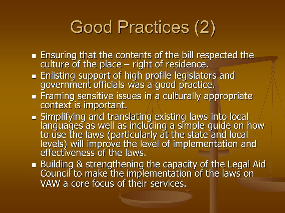 Good Practices (2) Ensuring that the contents of the bill respected the culture of the place – right of residence. Ensuring that the contents of the b