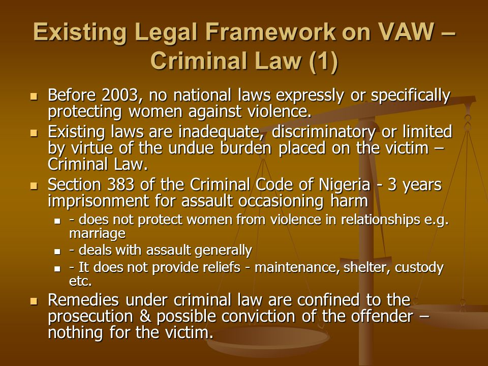 Background of VAW Bill (1) The Women's Tribunal VAW had long been trivialised in Nigeria, people refused to recognise the extent of domestic violence & abuse.