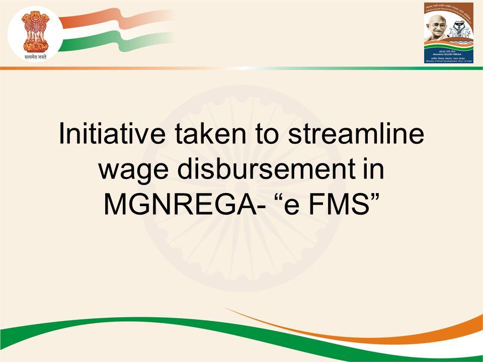 "Initiative taken to streamline wage disbursement in MGNREGA- ""e FMS"""