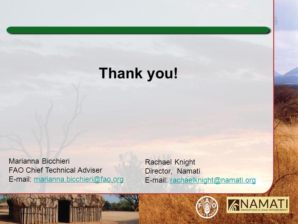 Thank you! Marianna Bicchieri FAO Chief Technical Adviser E-mail: marianna.bicchieri@fao.orgmarianna.bicchieri@fao.org Rachael Knight Director, Namati