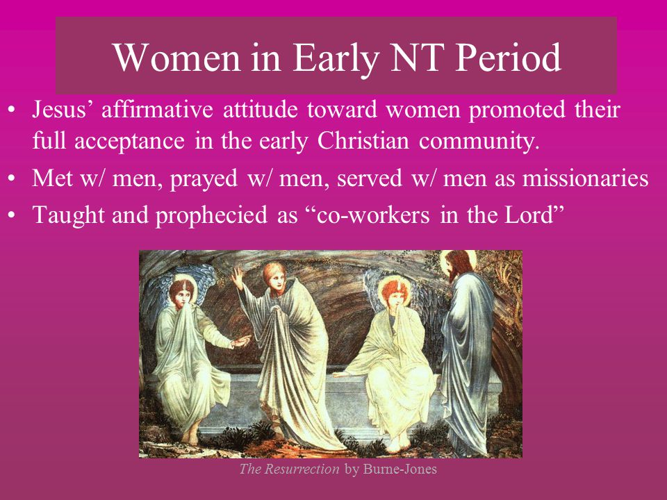 Women's Status Among Gnostics and Montanists Alternate Christian sects in early Christian Movement later branded heretical: –Gnostic Gospels (1947 Nag Hammadi Library) describe God in male & female terms, and utilize female and male priests.