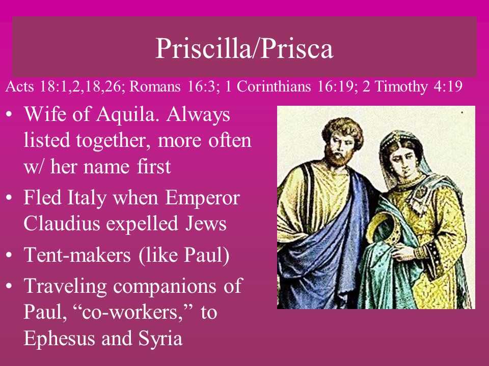 Priscilla/Prisca Wife of Aquila.