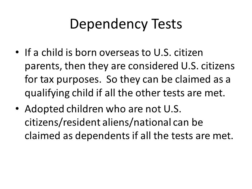 Dependency Tests If a child is born overseas to U.S.