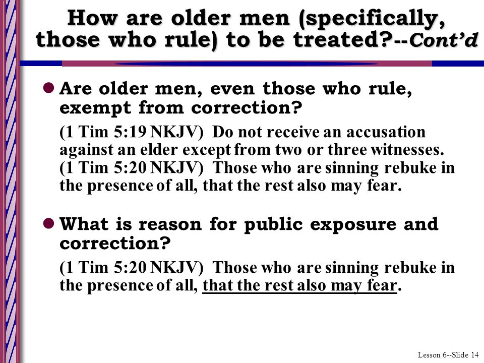 Lesson 6--Slide 14 How are older men (specifically, those who rule) to be treated.