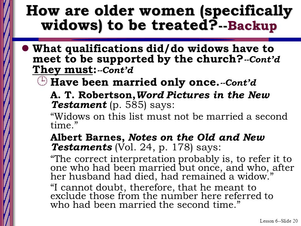 Lesson 6--Slide 20 How are older women (specifically widows) to be treated.