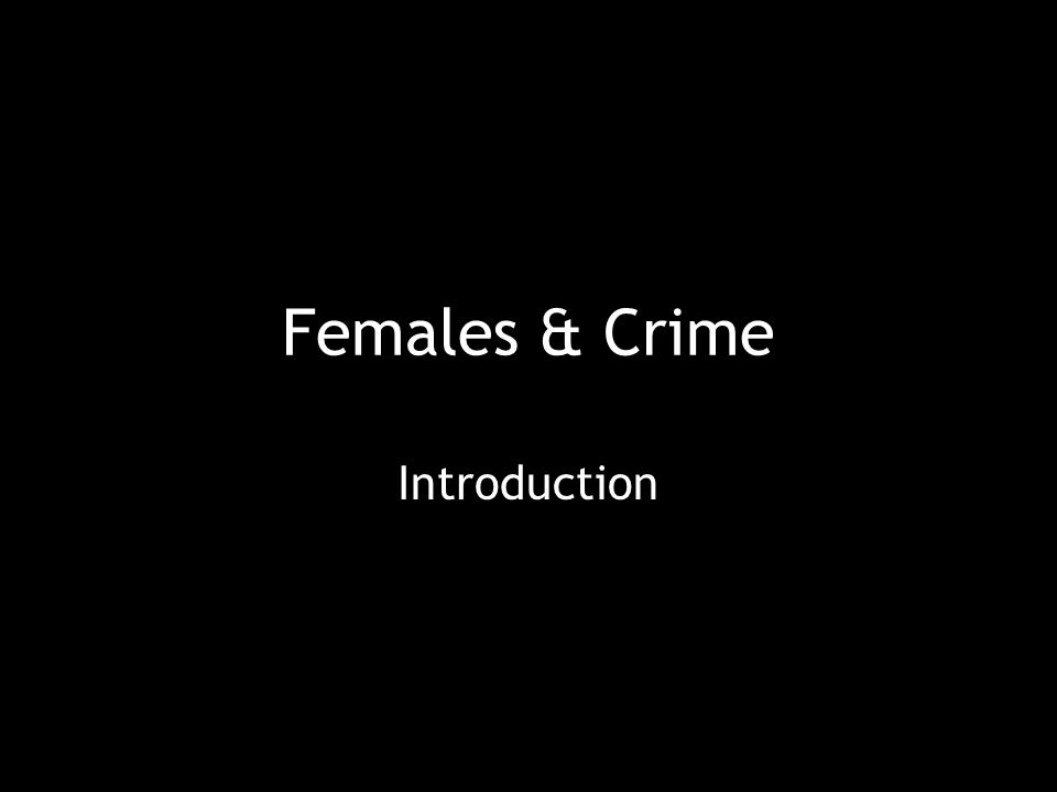 Females & Crime Introduction