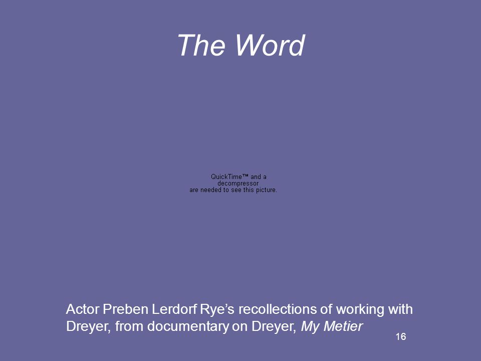 16 The Word Actor Preben Lerdorf Rye's recollections of working with Dreyer, from documentary on Dreyer, My Metier