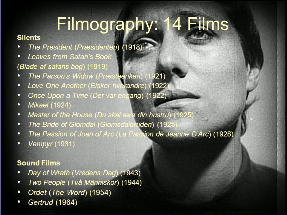 Entry into film 1912-1926 Childhood Early career in journalism at Ekstra bladet and encounters with film 1913-1917 works in script department at Nordisk 1915-1917 works W.
