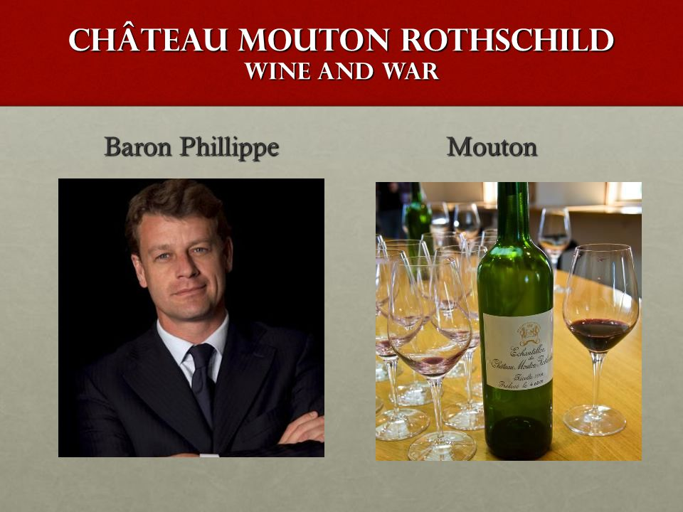 Château mouton Rothschild wine and war Baron Phillippe Mouton