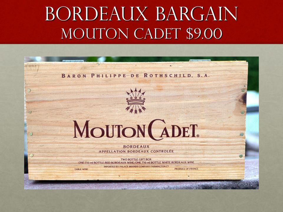 Bordeaux bargain Mouton Cadet $9.00