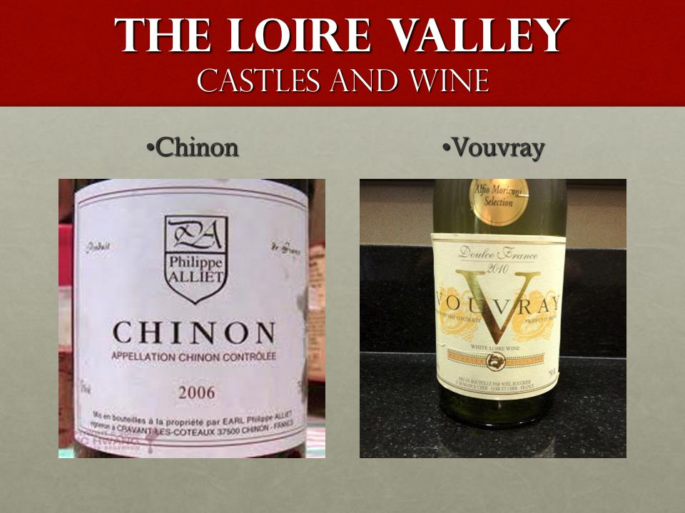The Loire Valley Castles and Wine ChinonChinon Vouvray Vouvray